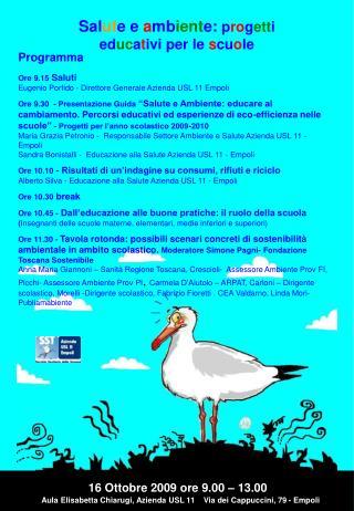 Programma Ore 9.15  Saluti Eugenio Porfido - Direttore Generale Azienda USL 11 Empoli