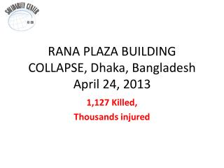 RANA PLAZA BUILDING COLLAPSE, Dhaka, Bangladesh April 24, 2013