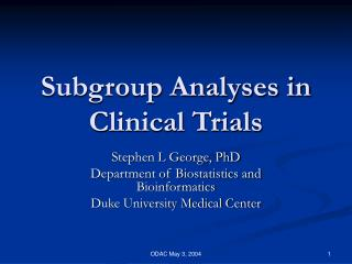 Subgroup Analyses in Clinical Trials