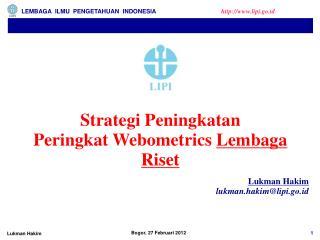 Strategi Peningkatan  Peringkat Webometrics  Lembaga Riset