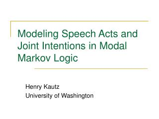 Modeling Speech Acts and Joint Intentions in Modal Markov Logic