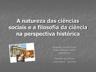 A natureza das ciências sociais e a filosofia da ciência na perspectiva histórica