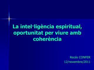 La intel�lig�ncia espiritual, oportunitat per viure amb coher�ncia