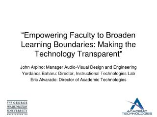 """Empowering Faculty to Broaden Learning Boundaries: Making the Technology Transparent"""