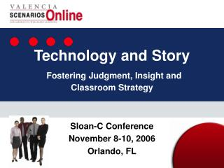 Technology and Story Fostering Judgment, Insight and Classroom Strategy