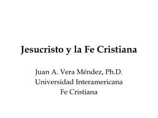 Jesucristo y la Fe Cristiana