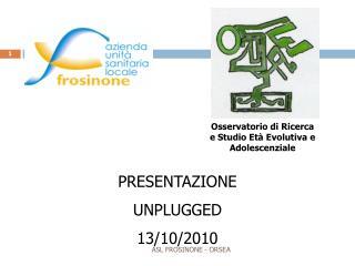 PRESENTAZIONE UNPLUGGED 13/10/2010