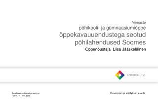 Viimaste  p hikooli- ja g mnaasiumi ppe  ppekavauuendustega seotud    p hilahendused Soomes