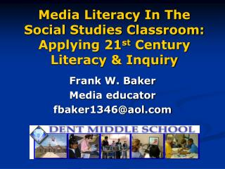 Media Literacy In The Social Studies Classroom: Applying 21 st  Century Literacy & Inquiry