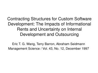 Contracting Structures for Custom Software Development: The Impacts of Informational Rents and Uncertainty on Internal D