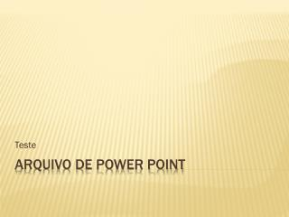 Arquivo de Power  Point