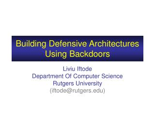 Building Defensive Architectures Using Backdoors