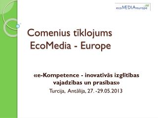 Comenius tīklojums   EcoMedia - Europe