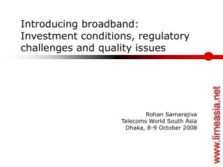 Introducing broadband: Investment conditions, regulatory challenges and quality issues