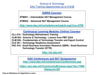 Science & Technology DAU Training Opportunities as of 2/4/08