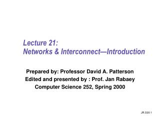 Lecture 21:  Networks & Interconnect�Introduction