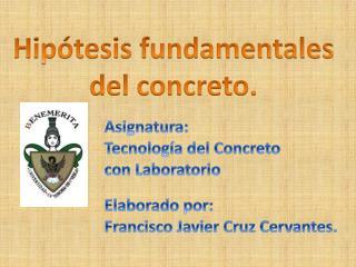Hipótesis fundamentales  del concreto.