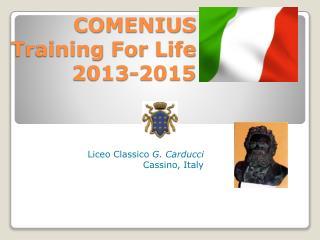 COMENIUS Training  For  Life 2013-2015