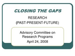 CLOSING THE GAPS
