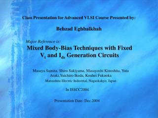 Class Presentation for Advanced VLSI Course Presented by: Behzad Eghbalkhah