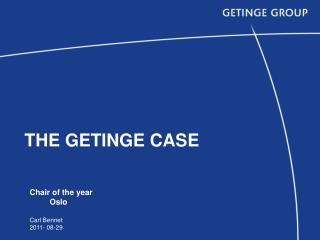 THE GETINGE CASE