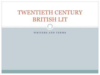 TWENTIETH CENTURY BRITISH LIT