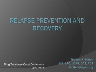 Relapse prevention and recovery