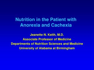 Nutrition in the Patient with Anorexia and Cachexia