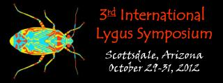 3 rd International  Lygus  Symposium Scottsdale ,  Arizona October  29-31,  2012
