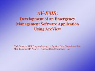 AV-EMS : Development of an Emergency Management Software Application Using ArcView