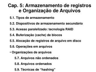 Cap. 5: Armazenamento de registros  e Organização de Arquivos