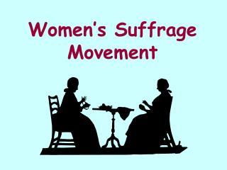 Women s Suffrage Movement