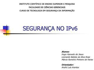 SEGURANÇA NO IPv6