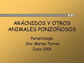 ARÁCNIDOS Y OTROS ANIMALES PONZOÑOSOS