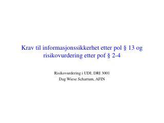 Krav til informasjonssikkerhet etter pol § 13 og risikovurdering etter pof § 2-4