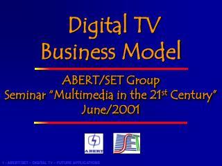 "ABERT/SET Group Seminar ""Multimedia in the 21 st  Century"" June/2001"