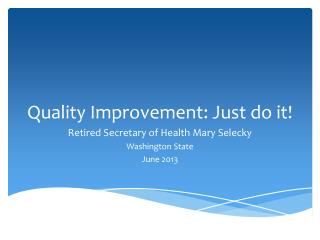 Quality Improvement: Just do it!