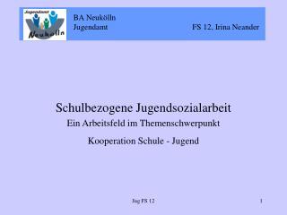 BA Neuk lln   Jugendamt                       FS 12, Irina Neander