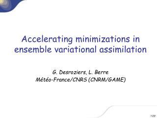 Accelerating minimizations in ensemble variational assimilation