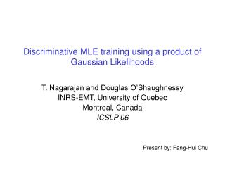Discriminative MLE training using a product of Gaussian Likelihoods