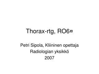 Thorax-rtg, RO6¤