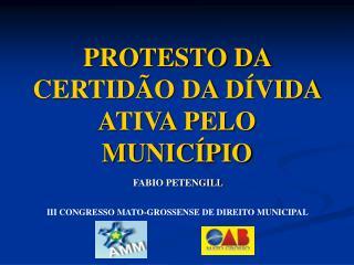 PROTESTO DA CERTID O DA D VIDA ATIVA PELO MUNIC PIO