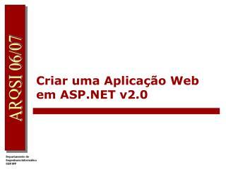 Criar uma Aplica��o Web em ASP.NET v2.0