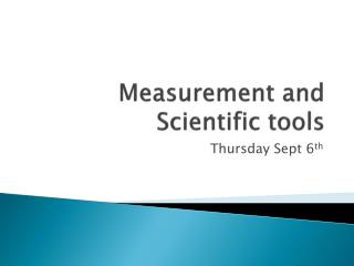 Measurement and Scientific tools