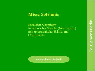 Festliches Choralamt in lateinischer Sprache Novus Ordo mit gregorianischer Schola und Orgelmusik