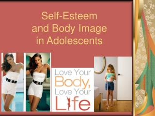Self-Esteem  and Body Image  in Adolescents