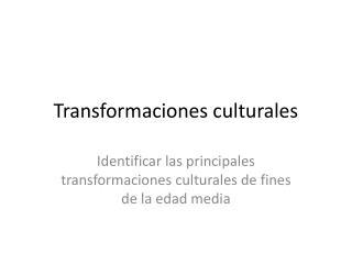 Transformaciones culturales