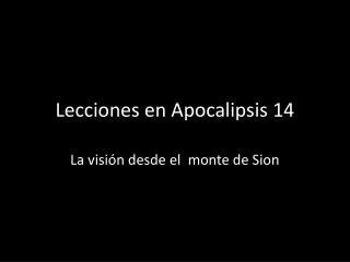 Lecciones en Apocalipsis 14