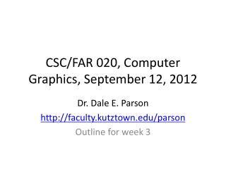 CSC/FAR 020, Computer Graphics, September 12, 2012