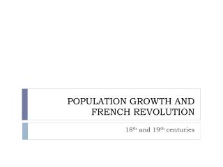 POPULATION GROWTH AND FRENCH REVOLUTION